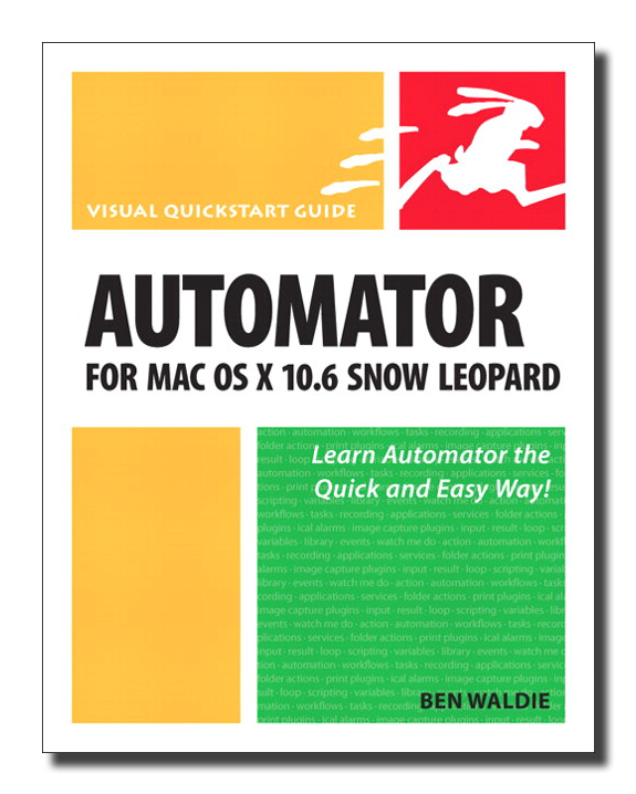Automator for Mac OS X: Visual QuickStart Guide | Automated